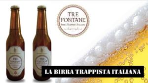 La Birra trappista italiana Tre Fontane